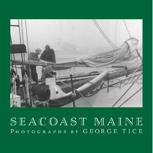 Seacoast Maine: Photographs by George Tice