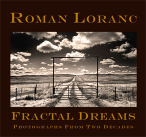 Fractal Dreams, Photographs by Roman Loranc