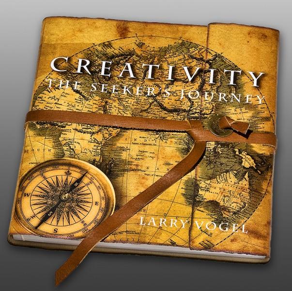 Creativity: The Seeker's Journey, Larry Vogel